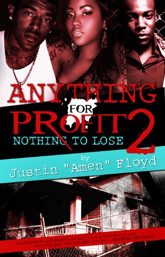 Anything for Profit 2: Nothing to Lose: Justin Amen Floyd
