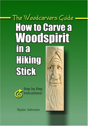 Woodcarvers Guide How to Carve a Woodspirit: Johnson, Skylar