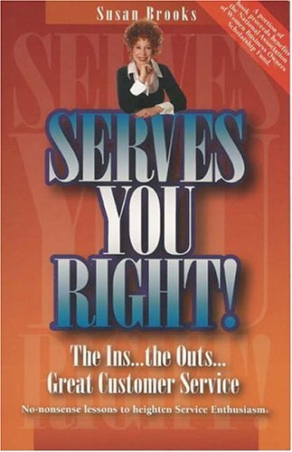9780975301807: Serves You Right! The Ins...The Outs...Great Customer Service