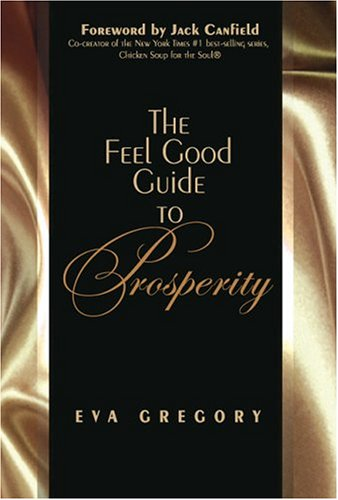 The Feel Good Guide to Prosperity: Eva Gregory
