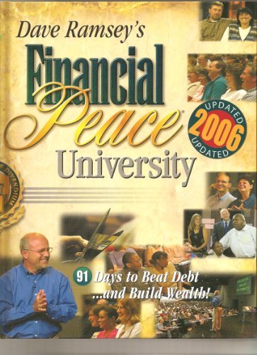 9780975303313: Dave Ramsey's Financial Peace University: 91 Days to Beat Debt and Build Wealth!