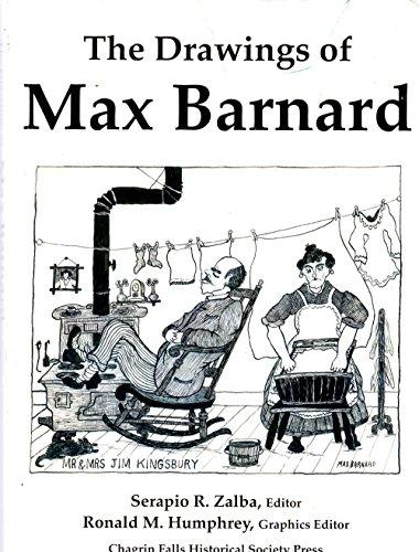 The Drawings of Max Barnard 1884-1978: Chagrin Falls' Self-Taught Artist: Zalba, Serapio R., ...