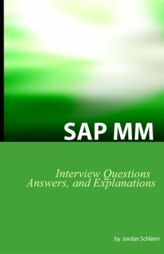 9780975305263: SAP MM Certification And Interview Questions: SAP MM Interview Questions, Answers, And Explanations