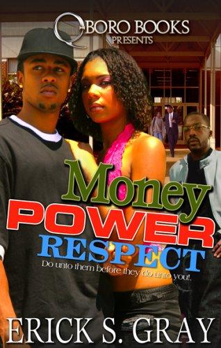 Money Power Respect: Gray, Erick S.
