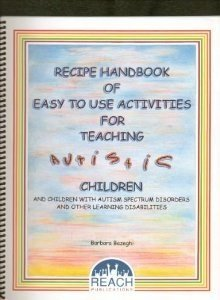 9780975311509: Recipe Handbook of Easy to Use Activities for Teaching Autistic Children: And Children with Autism Spectrum Disorders and Other Learning Disabilities a System for Packaging Activities to Be Used Again and Again