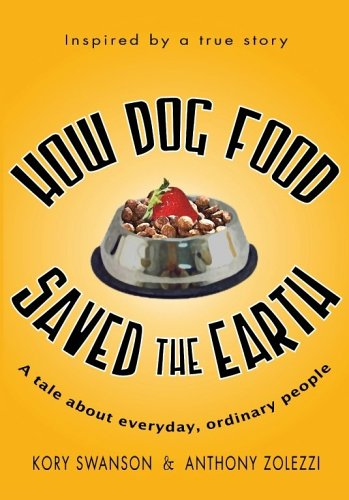9780975315729: How Dog Food Saved the Earth