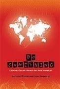 Do Something : Leave Your Mark on the World: Kory Swanson; Anthony Zolezzi