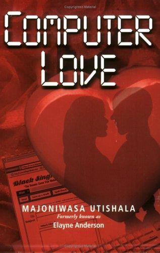 Computer Love: Utishala, Majoniwasa