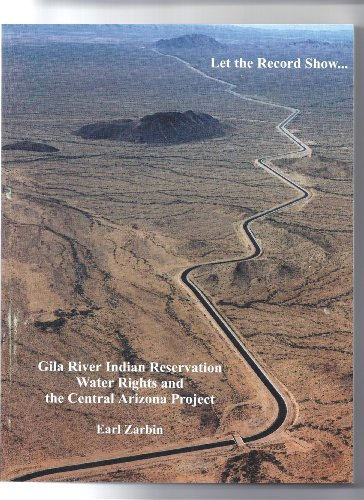 9780975321300: Gila River Indian Reservation Water Rights and the Central Arizona Project