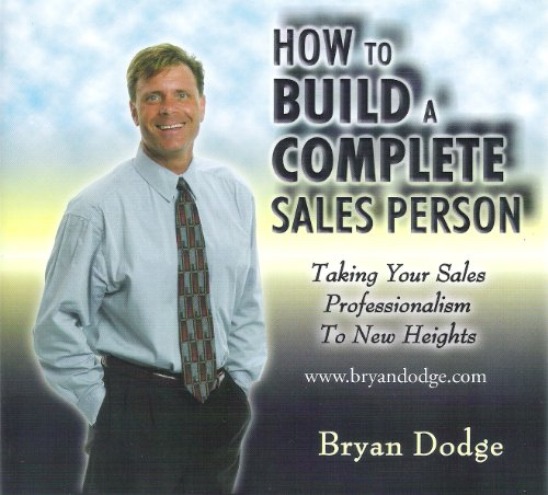 9780975322017: How To Build A Complete Sales Person: Taking You Sales Professionalism To New Heights