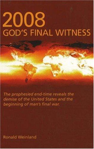 9780975324066: 2008-God's Final Witness