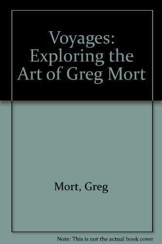 Voyages: Exploring the Art of Greg Mort