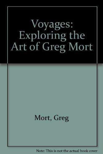 Voyages: Exploring the Art of Greg Mort Mort Greg