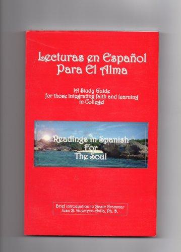 Lecturas en Espanol Para El Alma : Readings in Spanish for the Soul: Juan B. Guerrero-Avila