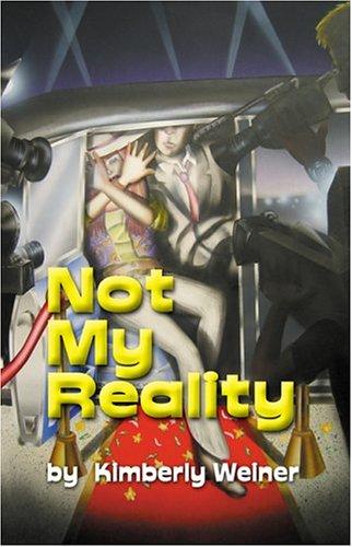 Not My Reality: Weiner, Kimberly