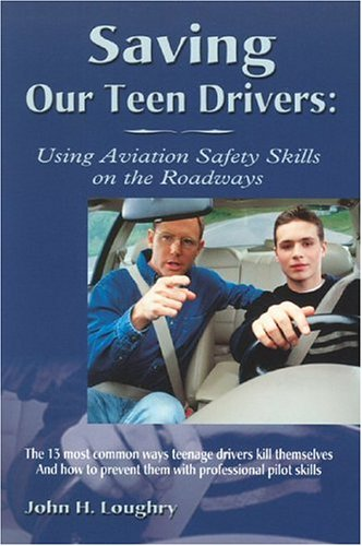 9780975326602: Saving Our Teen Drivers: Using Aviation Safety Skills on the Roadways