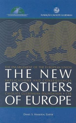 The New Frontiers of Europe: The Enlargement of the European Union: Implications and Consequences.:...