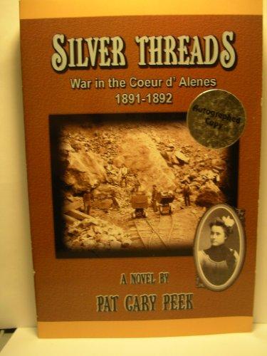 9780975333518: Silver Threads : war in the coeur d' alenes 1891-1892