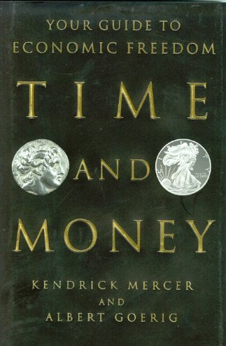 Time and Money : Your Guide to: Kendrick Mercer; Albert