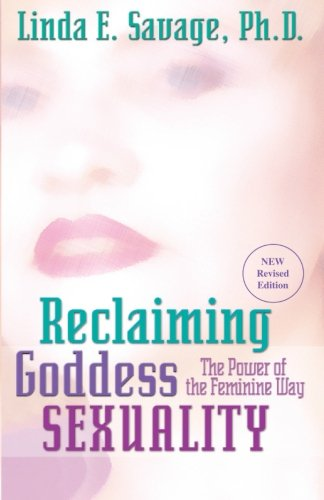 9780975336908: Reclaiming Goddess Sexuality: The Power of the Feminine Way, Revised Edition