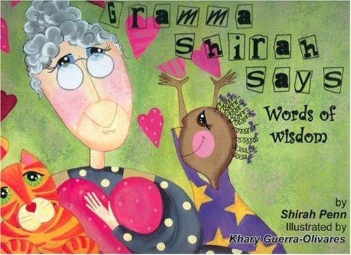 Gramma Shirah Says Words of Wisdom: Penn, Shirah