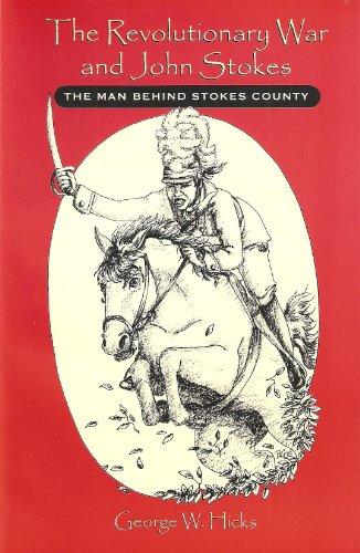 9780975339404: The Revolutionary War and John Stokes the Man Behind Stokes County