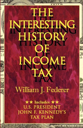 The Interesting History of Income Tax (0975345508) by William J. Federer
