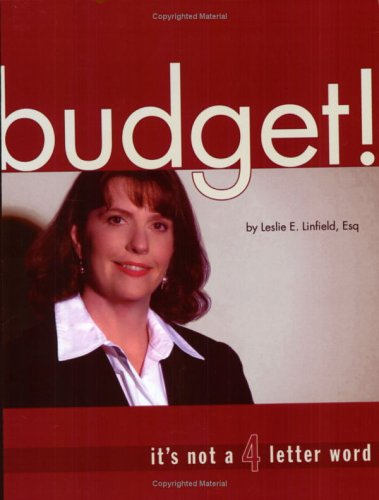 Budget! It's Not a 4-Letter Word: Linfield, Leslie E.