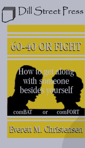 9780975348116: 60-40 Or Fight: How to Get Along with Someone Besides Yourself