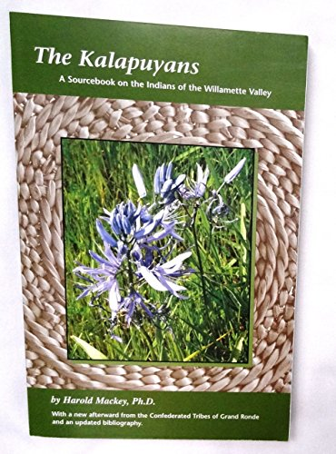 The Kalapuyans:A Sourcebook on the Indians of: Harold Mackey