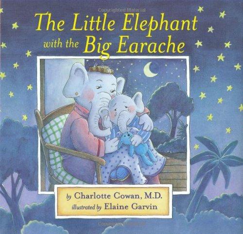 The Little Elephant with the Big Earache: Cowan, Charlotte
