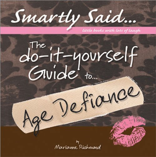 The Do-It-Yourself Guide to Age Defiance (Smartly: Marianne Richmond