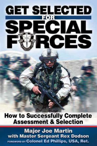 Get Selected! for Special Forces: How to Successfully Train for and Complete Special Forces ...
