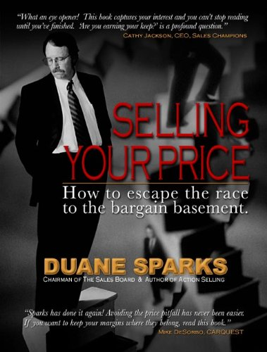 9780975356968: Selling Your Price: How to Escape the Race to the Bargain Basement