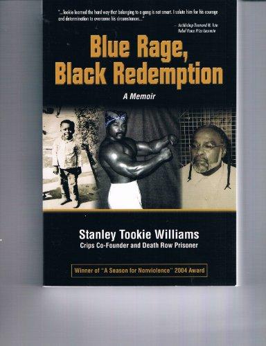 Blue Rage, Black Redemption: A Memoir: Stanley Tookie Williams