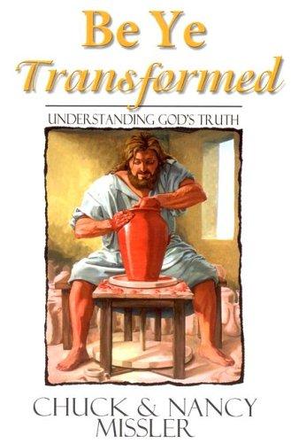 9780975359327: Be Ye Transformed: Understanding God's Truth