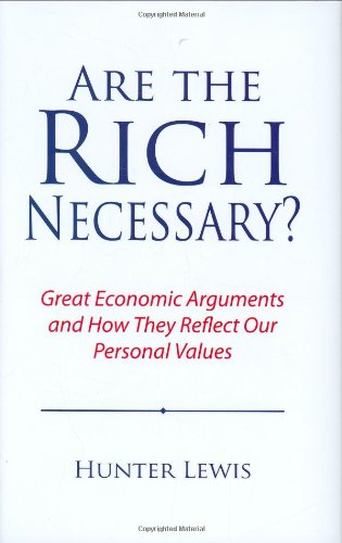 9780975366202: Are the Rich Necessary?: Great Economic Arguments and How They Reflect Our Personal Values