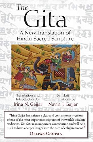 The Gita: A New Translation of Hindu Sacred Scripture: Irina Gajjar