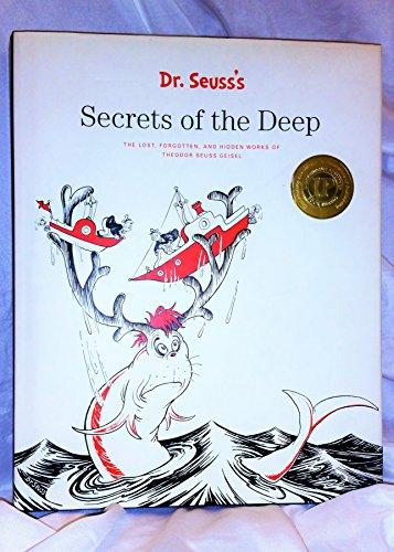 9780975366424: Dr. Seuss's Secrets of the Deep (THE LOST, FORGOTTEN, AND HIDDEN WORKSOF THEODOR SEUSS GEISEL)