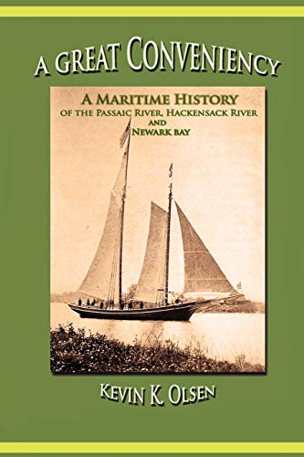 9780975366776: A Great Conveniency - A Maritime History of the Passaic River, Hackensack River, and Newark Bay