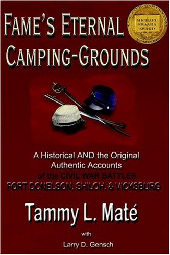 9780975372104: Fame's Eternal Camping-Grounds: A Historical and the Original Authentic Accounts of the Civil War Battles Fort Donelson, Shiloh, and Vicksburg