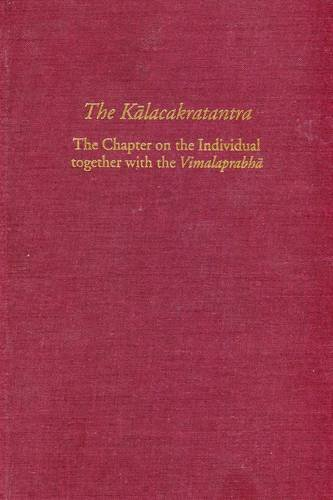 9780975373415: The Kalacakratantra: The Chapter on the Individual together with the Vimalaprabha (Treasury of the Buddhist Sciences)