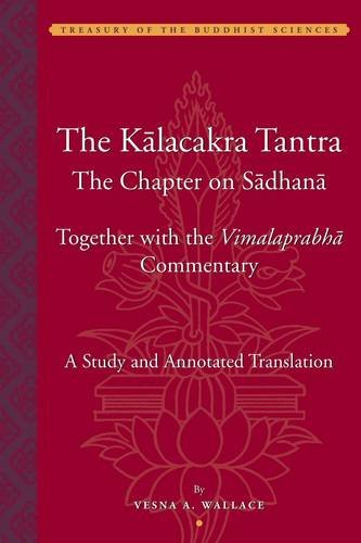 9780975373446: The Kālacakra Tantra: The Chapter on Sadhana, Together with the Vimalaprabha Commentary (Treasury of the Buddhist Sciences)