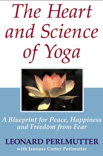 9780975375280: The Heart And Science of Yoga: A Blueprint for Peace, Happiness And Freedom from Fear