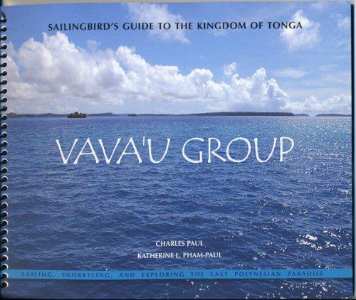 9780975375303: Sailingbird's Guide to the Kingdom of Tonga -- Vava'u Group