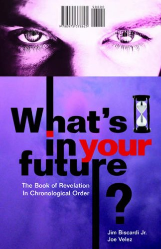 What's In Your Future? (9780975378625) by Jim Biscardi; Joe Velez
