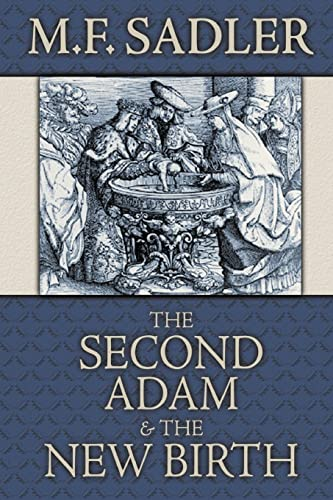 9780975391419: The Second Adam and the New Birth