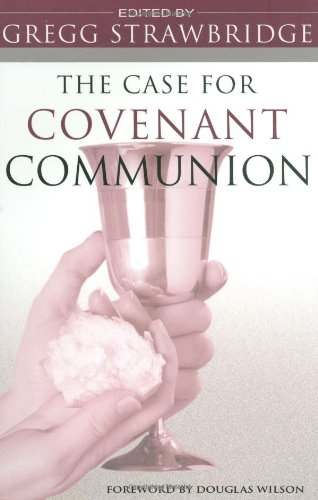 The Case for Covenant Communion