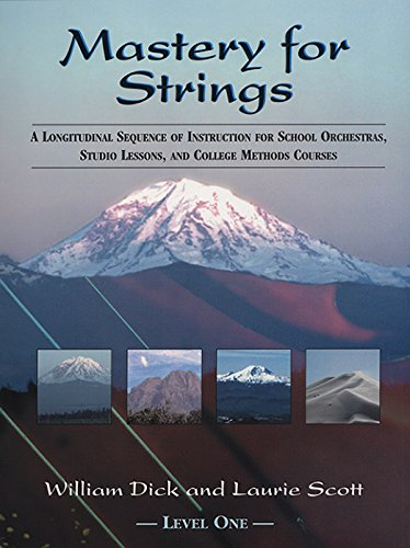 9780975391907: Mastery for Strings Level One: A Longitudinal Sequence of Instruction for School Orchestras, Studio Lessons, and College Methods Courses