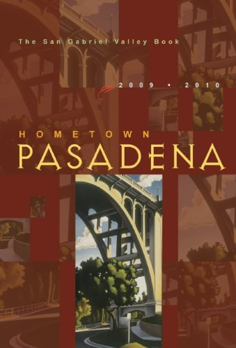 9780975393949: Hometown Pasadena 2009-2010: The San Gabriel Valley Book
